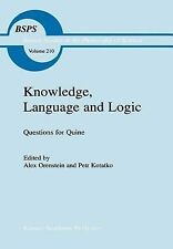 Knowledge, Language and Logic: Questions for Quine (Boston Studies in the Philos