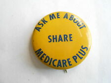 Vintage Share Ask Me About Medicare Plus Health Care Healthcare Employee Pinback