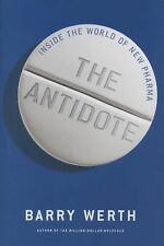 The Antidote: Inside the World of New Pharma, by Barry Werth    Free Shipping