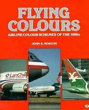 Flying Colours: Airline Colour Schemes of the 1990s, Morton, John K., Good Book