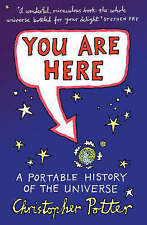 You Are Here: A Portable History of the Universe,Potter, Christopher,New Book mo