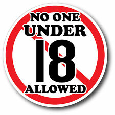 No One Under 18 Sticker Decal High Quality Glossy Decal Restaurant Bar