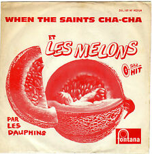 LES DAUPHINS WHEN THE SAINTS CHA CHA / LES MELONS FRENCH 45 SINGLE