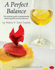 A Perfect Balance: The ultimate guide to professionally balancing food and wine