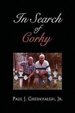 In Search of Corky by Paul J. Jr. Greenhalgh (2008, Paperback)
