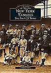 Images of Sports Ser.: New York Yankees : The First 25 Years by Vincent Luisi...