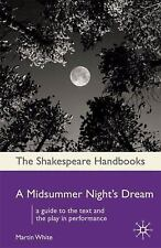 Shakespeare Handbooks: A Midsummer Night's Dream by Martin White (2008,...