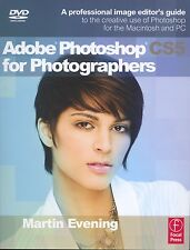 Adobe Photoshop CS5 for Photographers : A Professional Image Editor's Guide