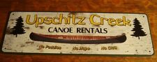 UPSCHITZ CREEK CANOE RENTALS No Paddles No Hope No Clue Log Cabin Sign Decor NEW