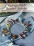 Vintage-Style Beaded Jewelry : 35 beautiful projects using new and old...