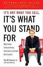 It's Not What You Sell, It's What You Stand For: Why Every Extraordinary Busines