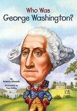 Who Was... ? Ser.: Who Was George Washington? by Roberta Edwards (2009,...