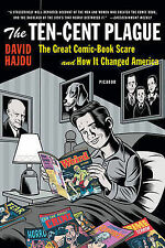 The Ten Cent Plague: The Great Comic Book Scare and How it Changed America by...