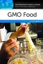 Contemporary World Issues Ser.: GMO Food : A Reference Handbook by David E....