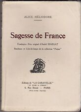 SAGESSE DE FRANCE  A. HELIODORE    BEAU LIVRE