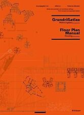 Floor Plan Manual: Housing: Third Revised and Expanded Edition, Friederike Schne