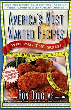 AMERICA'S MOST WANTED RECIPES / WITHOUT THE GUILT by Ron Douglas (2006)