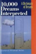 10000 Dreams Interpreted : A Dictionary of Dreams by Gustavus Hindman Miller...