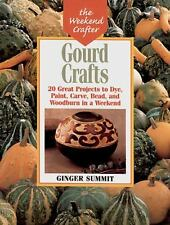 Gourd Crafts: 20 Great Projects to Dye, Paint, Cut, Carve, Bead and Woodburn in
