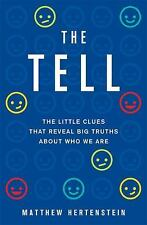 The Tell: The Little Clues That Reveal Big Truths about Who We Are - LikeNew - H