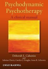 Psychodynamic Psychotherapy : A Clinical Manual by Deborah L Cabaniss,...