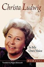 In My Own Voice : Memoirs by Christa Ludwig (2004, Hardcover)