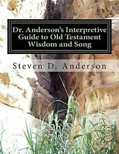 Dr. Anderson's Interpretive Guide to Old Testament Wisdom and Song : Job-Song...
