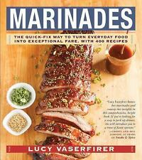 Marinades: The Quick-Fix Way to Turn Everyday Food Into Exceptional Fare, with 4