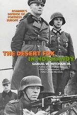 The Desert Fox in Normandy : Rommel's Defense of Fortress Europe by Samuel...