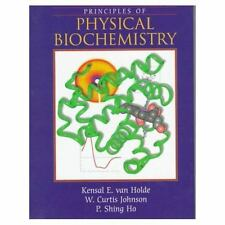 Principles of Physical Biochemistry, Johnson, Curtis, Ho, Pui Shing, van Holde,