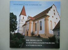Festschrift Altarweihe 1987 erneuerte Marienwallfahrtskirche Unterkochen