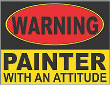 Painter Hard Hat Sticker, Painter with Attitude CPNT-8