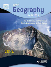 GCSE Geography for WJEC A Core: Student's Book by Jacqui Owen, Dirk Sykes,...