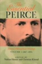 The Essential Peirce: Selected Philosophical Writings (1867 1893) by Charles San