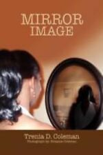 Mirror Image by Trenia D. Coleman (2008, Paperback)