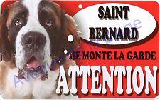 Plaque aluminium Attention au chien - Je monte la garde - Saint Bernard - NEUF