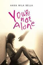 You're Not Alone by Aana Mila Bella (2015, Paperback)