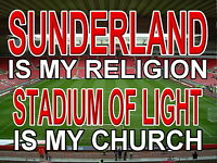 Sunderland  is my Religion Stadium of Light is my Church Metal Sign (Aluminium)