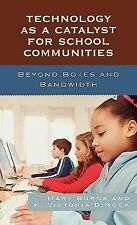 Technology as a Catalyst for School Communities : Beyond Boxes and Bandwidth...