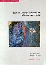 JEUX DE LANGAGE ET DIALOGUES A L'ECOLE MATERNELLE / FREDERIC FRANCOIS