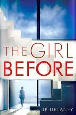 The Girl Before: A Novel by JP Delaney - Hardcover - 1st Edition - Ships FREE
