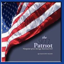 The 9/11 Patriot : Viewpoint of an Average American Girl by Susan Scott...