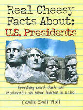 THE REAL CHEESY FACTS ABOUT US PRESIDENTS : WH3-A3 PB : NEW BOOK