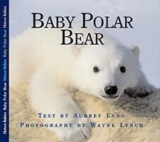 Baby Polar Bear (Nature Babies), Lang, Aubrey, New Books