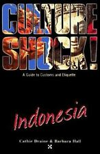 Indonesia Culture Shock! A Survival Guide to Customs & Etiquette