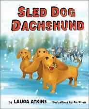 Sled Dog Dachshund by Laura Atkins (2016, Hardcover)
