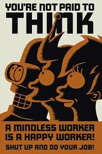 Futurama You're Not Paid To Think TV Poster Print New 24x36 C8