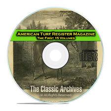 American Turf Register and Sporting Magazine, 15 Volumes, PDF CD C99