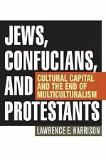 Jews, Confucians, and Protestants : Cultural Capital and the End of...