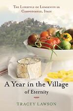 A Year in the Village of Eternity: The Lifestyle of Longevity in Campodimele, It